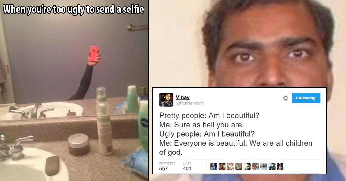 0db2f87e2f 19 Hilarious Jokes To Laugh At If You Know You're Ugly & Literally Don't  Care